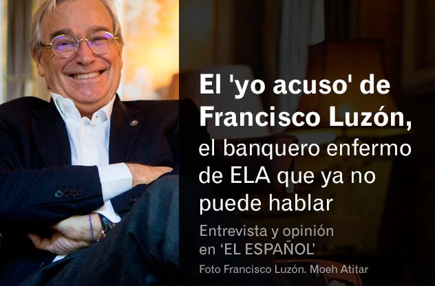 El 'yo acuso' de Francisco Luzón, el banquero enfermo de ELA que ya no puede hablar